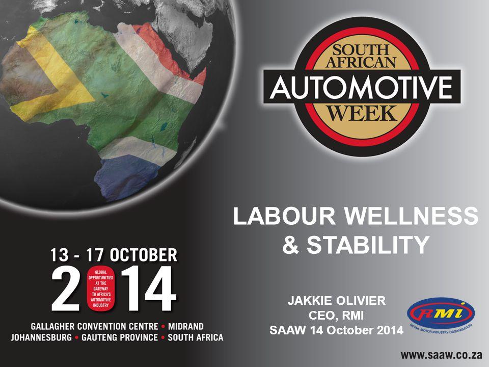 LABOUR WELLNESS & STABILITY JAKKIE OLIVIER CEO, RMI SAAW 14 October 2014