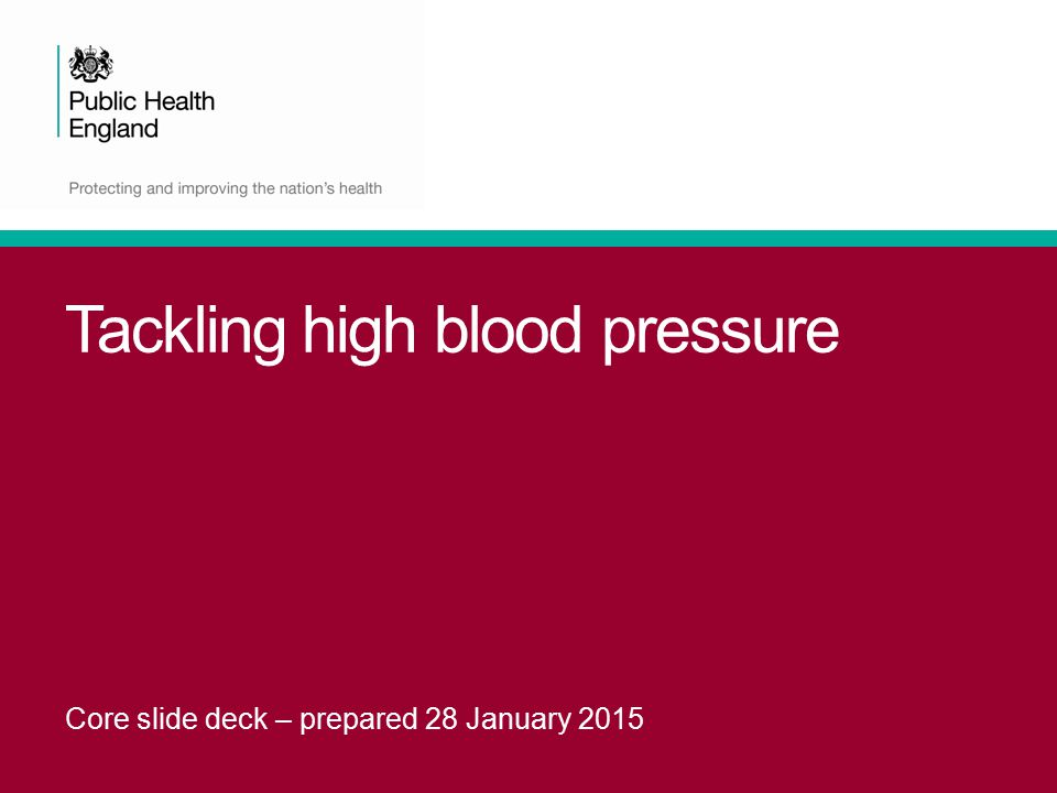 Tackling high blood pressure Core slide deck – prepared 28 January 2015