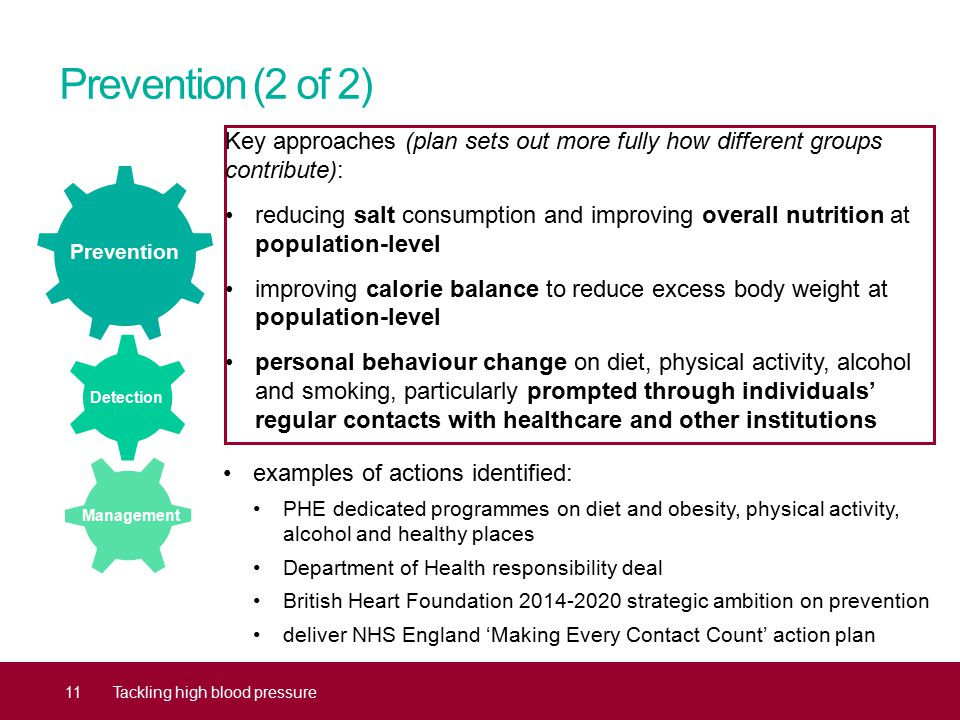 Prevention (2 of 2) Key approaches (plan sets out more fully how different groups contribute): reducing salt consumption and improving overall nutriti
