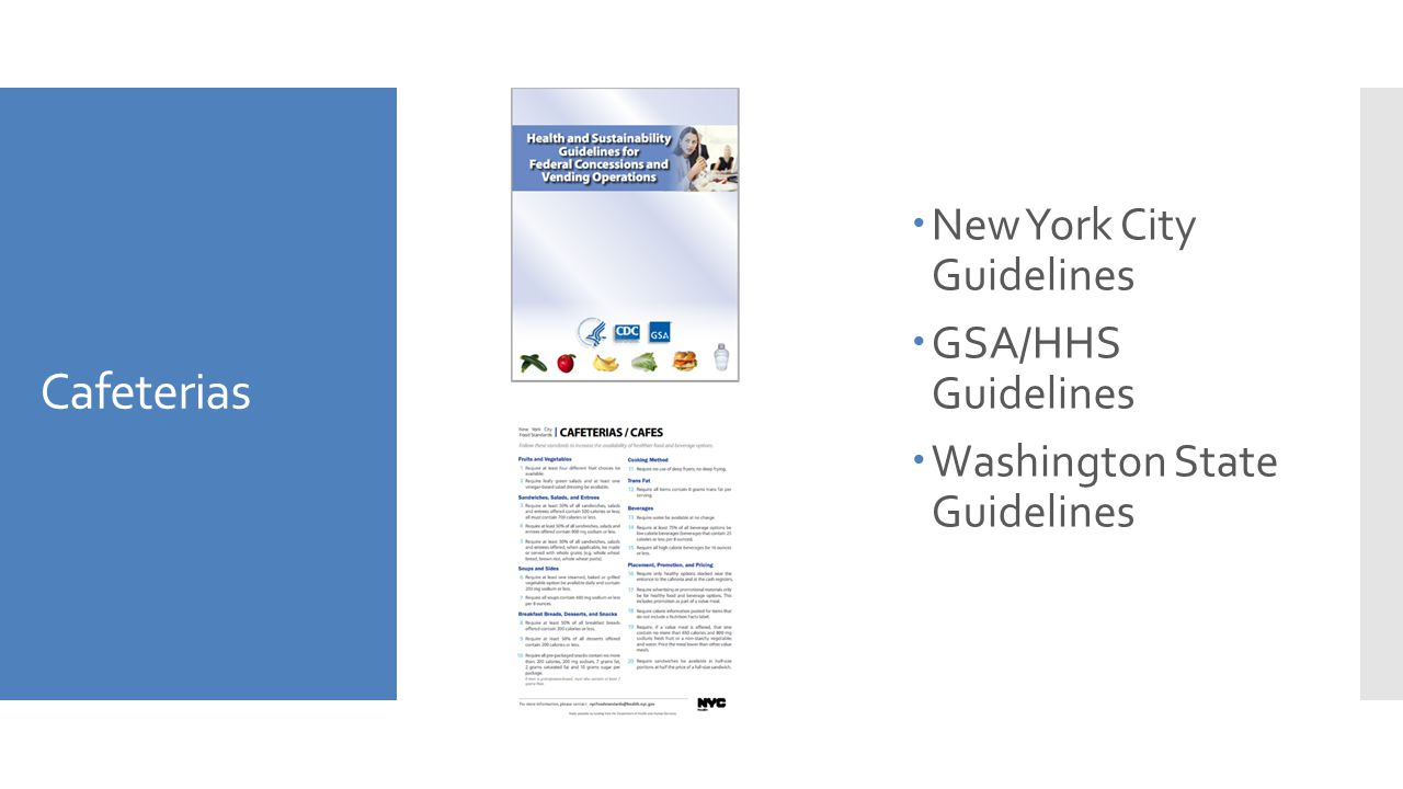Cafeterias  New York City Guidelines  GSA/HHS Guidelines  Washington State Guidelines