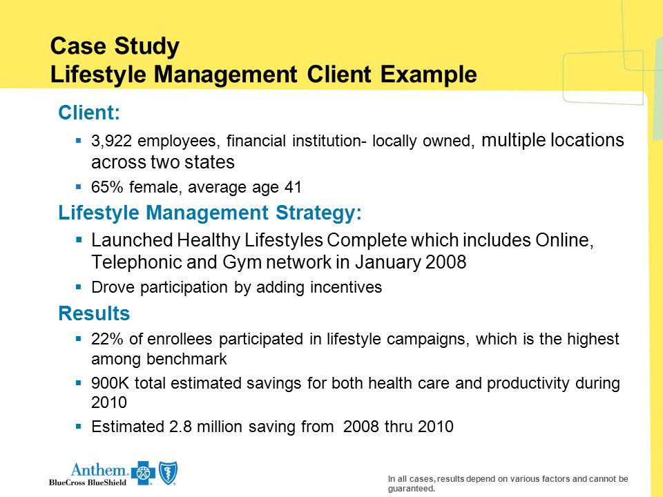 Case Study Lifestyle Management Client Example Client:  3,922 employees, financial institution- locally owned, multiple locations across two states 
