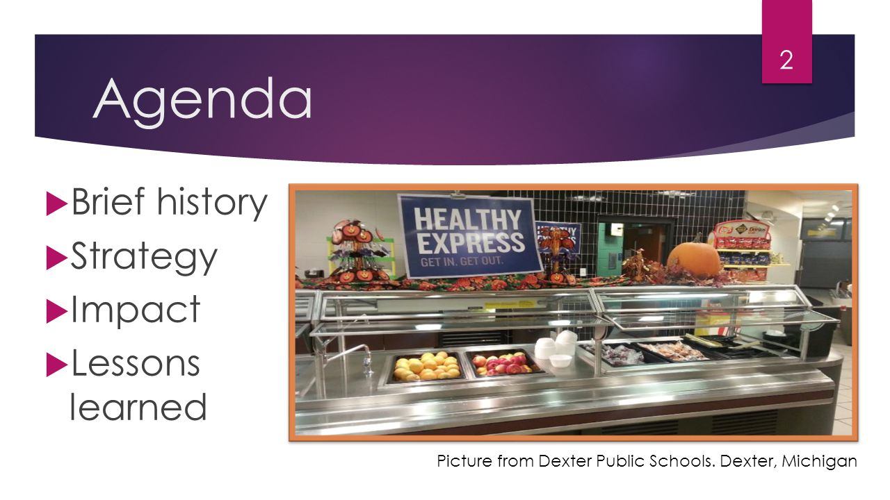 Agenda  Brief history  Strategy  Impact  Lessons learned 2 Picture from Dexter Public Schools.