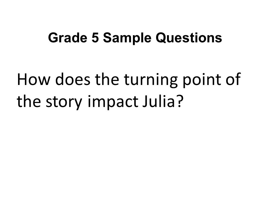 How does the turning point of the story impact Julia Grade 5 Sample Questions