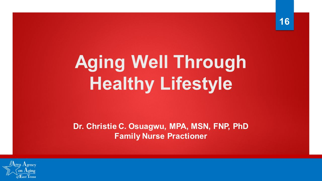 Aging Well Through Healthy Lifestyle Dr. Christie C.