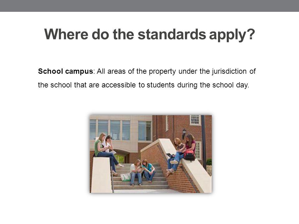 Where do the standards apply.