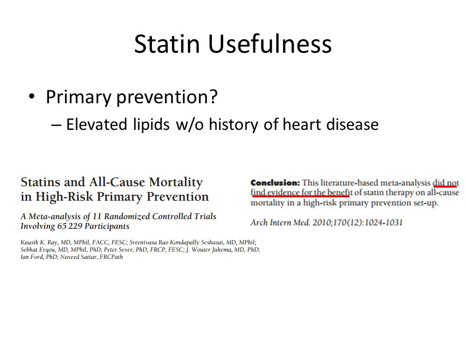 Statin Usefulness Primary prevention? – Elevated lipids w/o history of heart disease