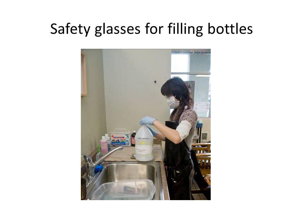 Safety glasses for filling bottles