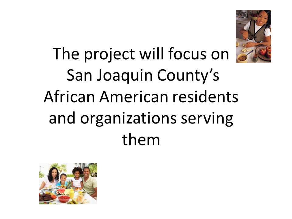 The project will focus on San Joaquin County's African American residents and organizations serving them