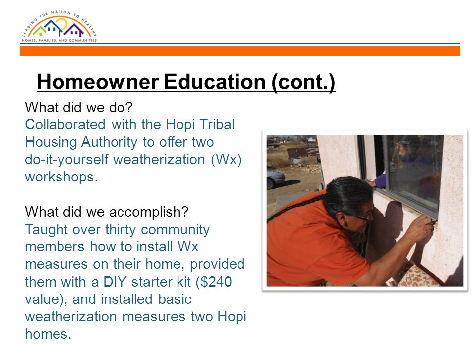 Homeowner Education (cont.) What did we do.