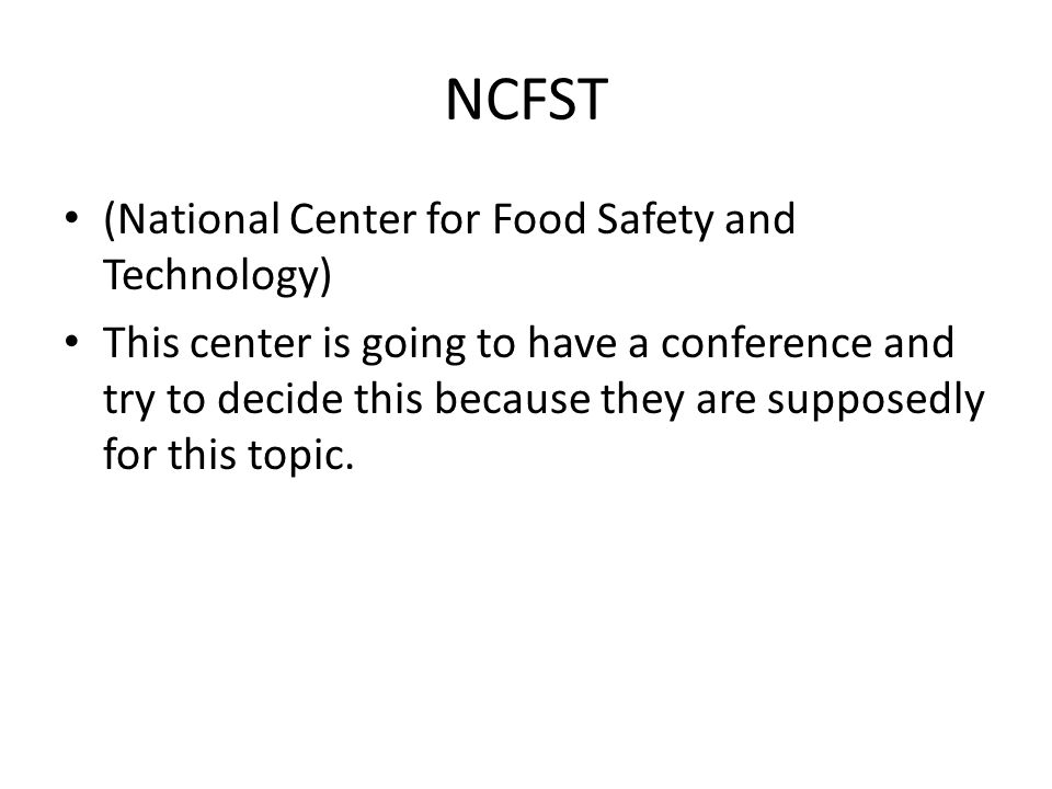 NCFST (National Center for Food Safety and Technology) This center is going to have a conference and try to decide this because they are supposedly fo
