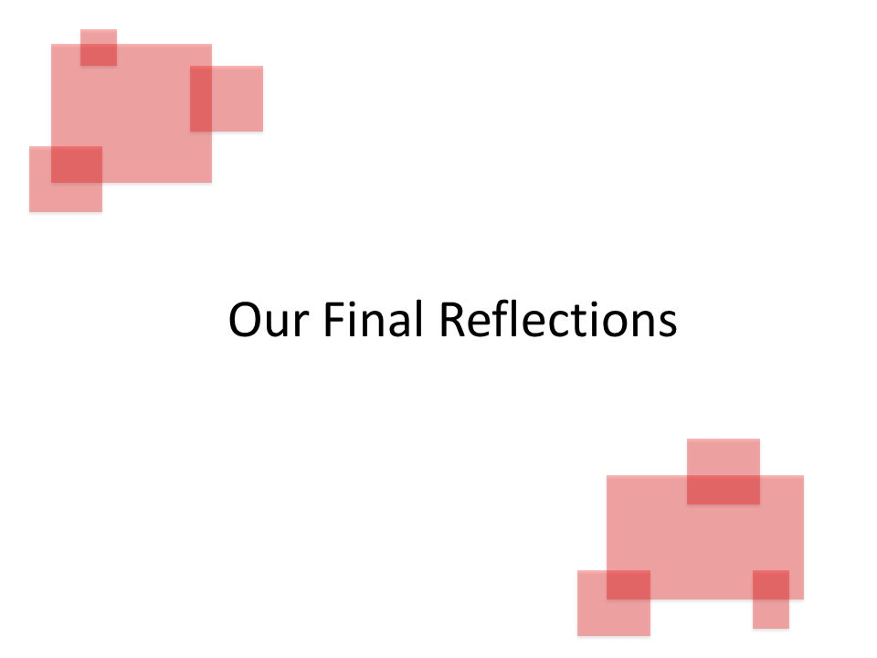 Our Final Reflections