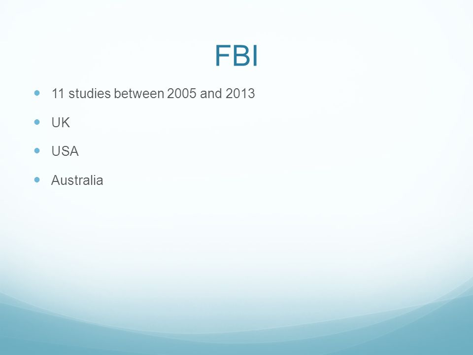 FBI 11 studies between 2005 and 2013 UK USA Australia