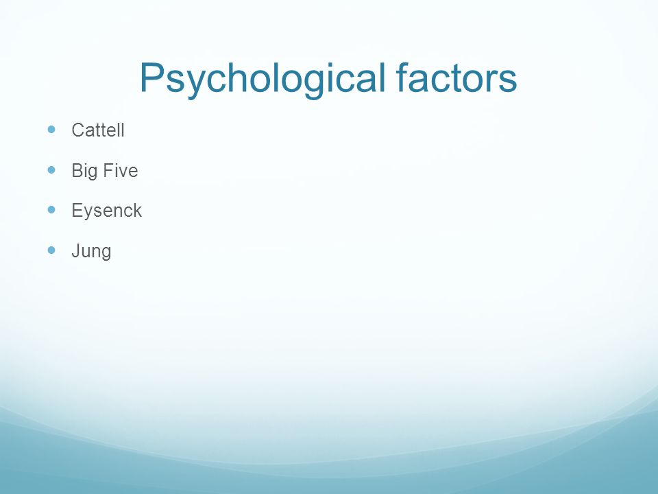 Psychological factors Cattell Big Five Eysenck Jung