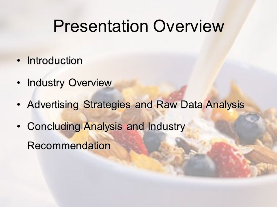 Presentation Overview IntroductionIntroduction Industry OverviewIndustry Overview Advertising Strategies and Raw Data AnalysisAdvertising Strategies and Raw Data Analysis Concluding Analysis and Industry RecommendationConcluding Analysis and Industry Recommendation