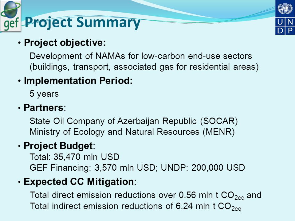 Project Components/Outcomes Outcome 1  Assessment of GHG emission mitigation potentials and target setting Outcome 2  Development of NAMAs in oil & gas end-use sectors Outcome 3  Implementation of NAMAs in the oil & gas end-use sector Outcome 4  MRV system and national registry for mitigation actions in the energy generation and end-use sectors