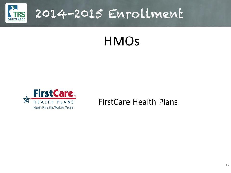 12 HMOs FirstCare Health Plans