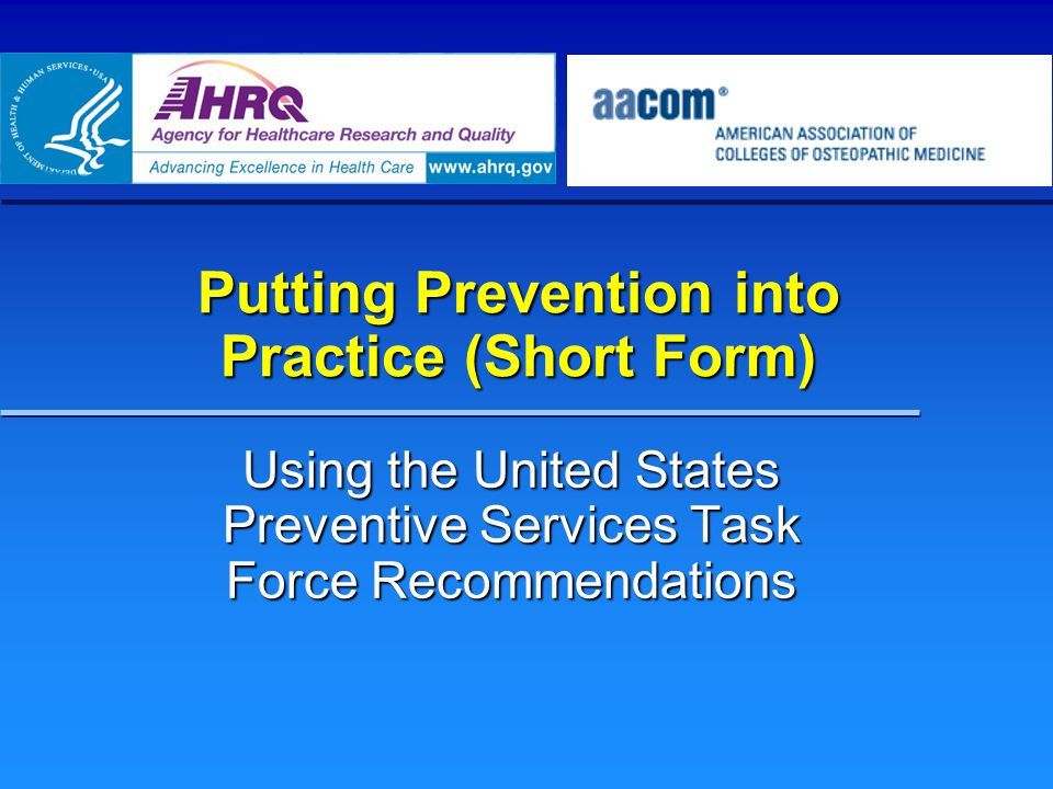 Putting Prevention into Practice (Short Form) Using the United States Preventive Services Task Force Recommendations