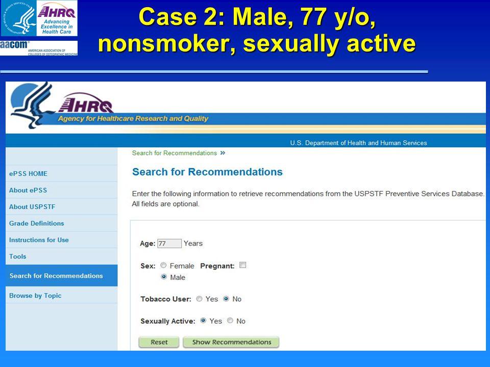 Case 2: Male, 77 y/o, nonsmoker, sexually active
