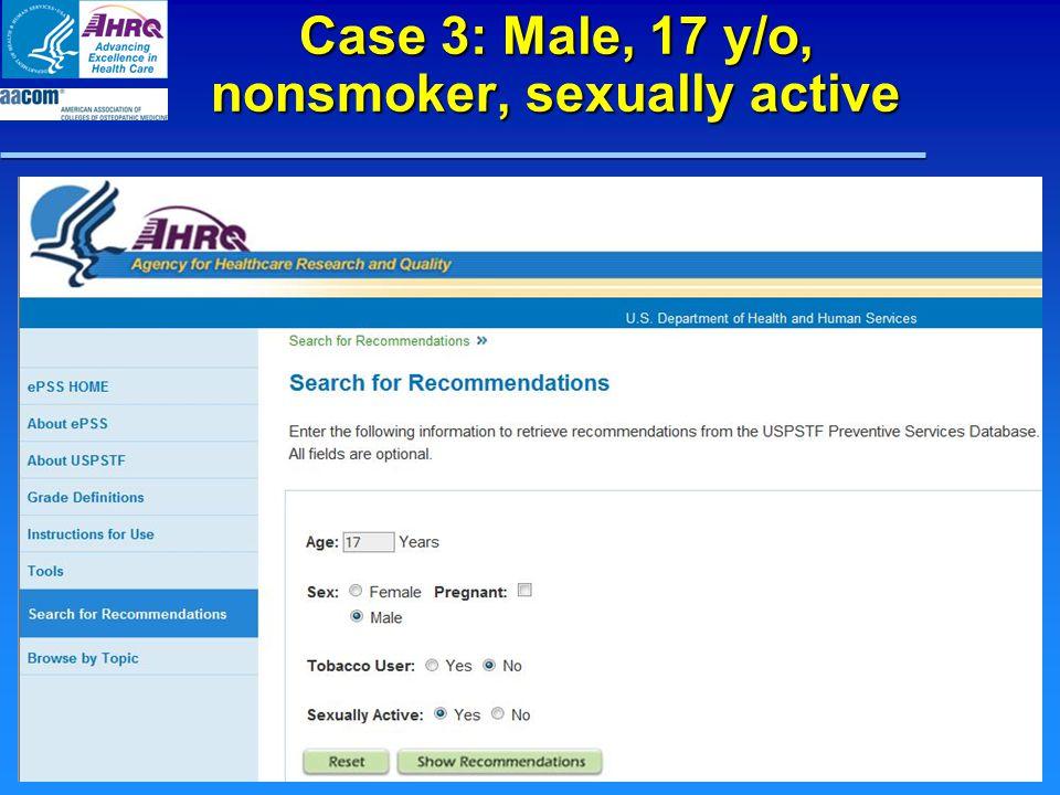 Case 3: Male, 17 y/o, nonsmoker, sexually active