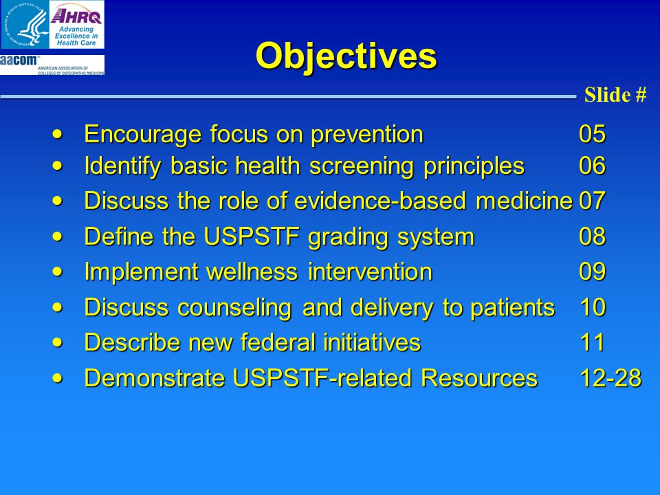 Objectives Encourage focus on prevention05 Encourage focus on prevention05 Identify basic health screening principles06 Identify basic health screenin