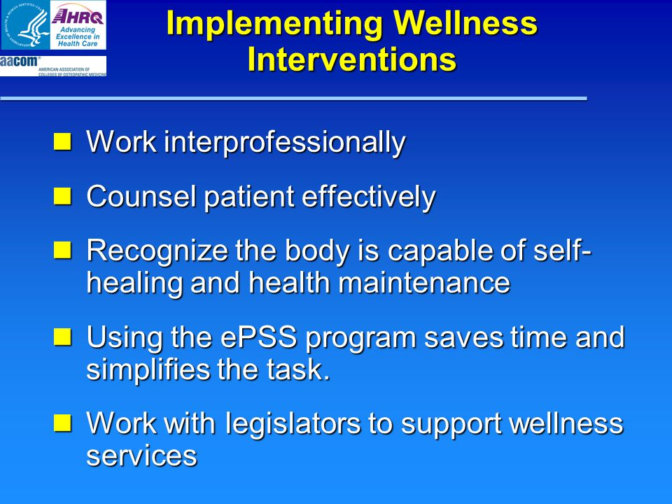 Implementing Wellness Interventions Work interprofessionally Work interprofessionally Counsel patient effectively Counsel patient effectively Recogniz