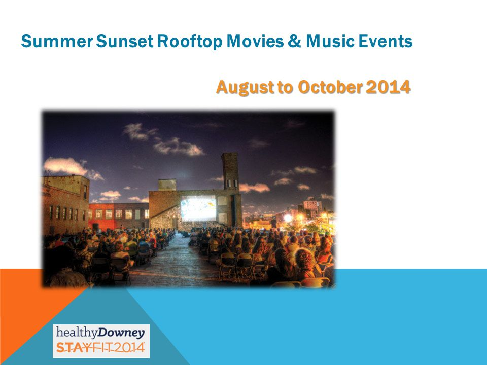 August to October 2014 Summer Sunset Rooftop Movies & Music Events August to October 2014
