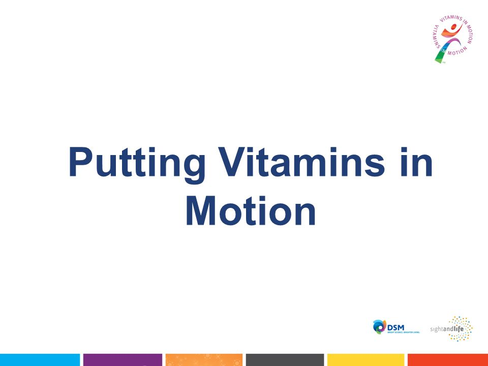Putting Vitamins in Motion