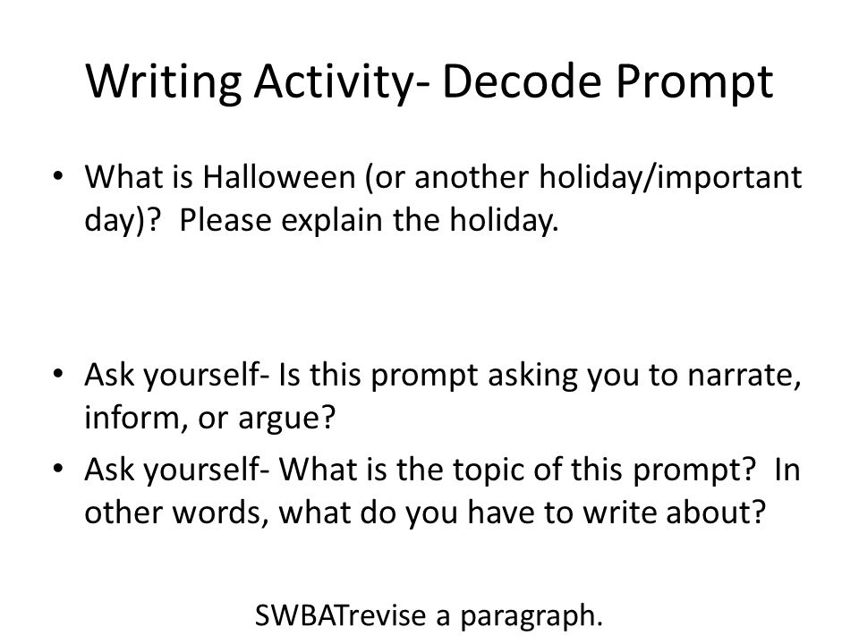 Writing Activity- Brainstorming In your notebooks, write down 5 sentences about Halloween.
