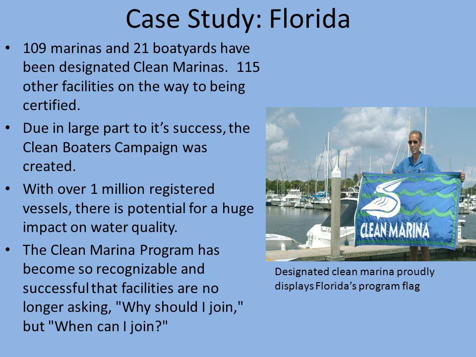 Case Study: Florida 109 marinas and 21 boatyards have been designated Clean Marinas.