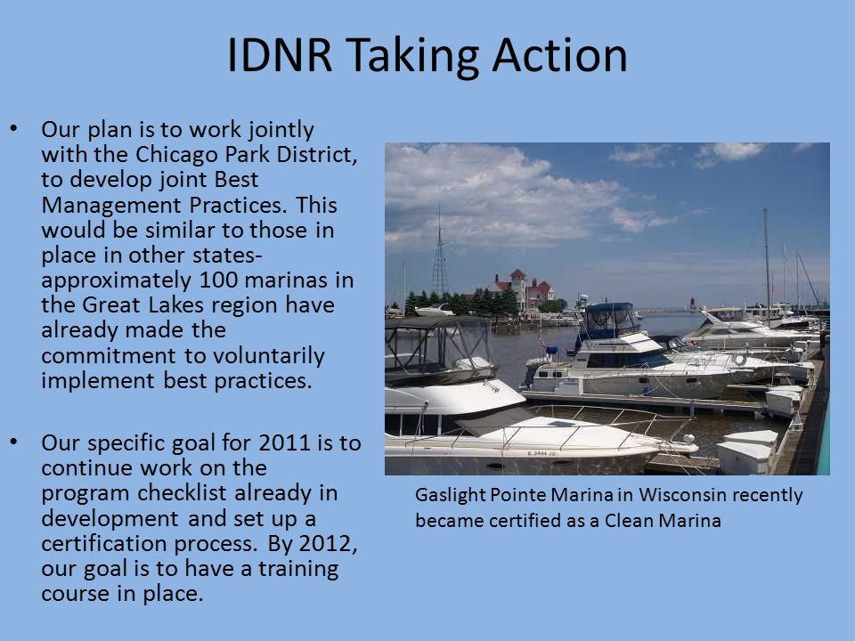 IDNR Taking Action Our plan is to work jointly with the Chicago Park District, to develop joint Best Management Practices. This would be similar to th