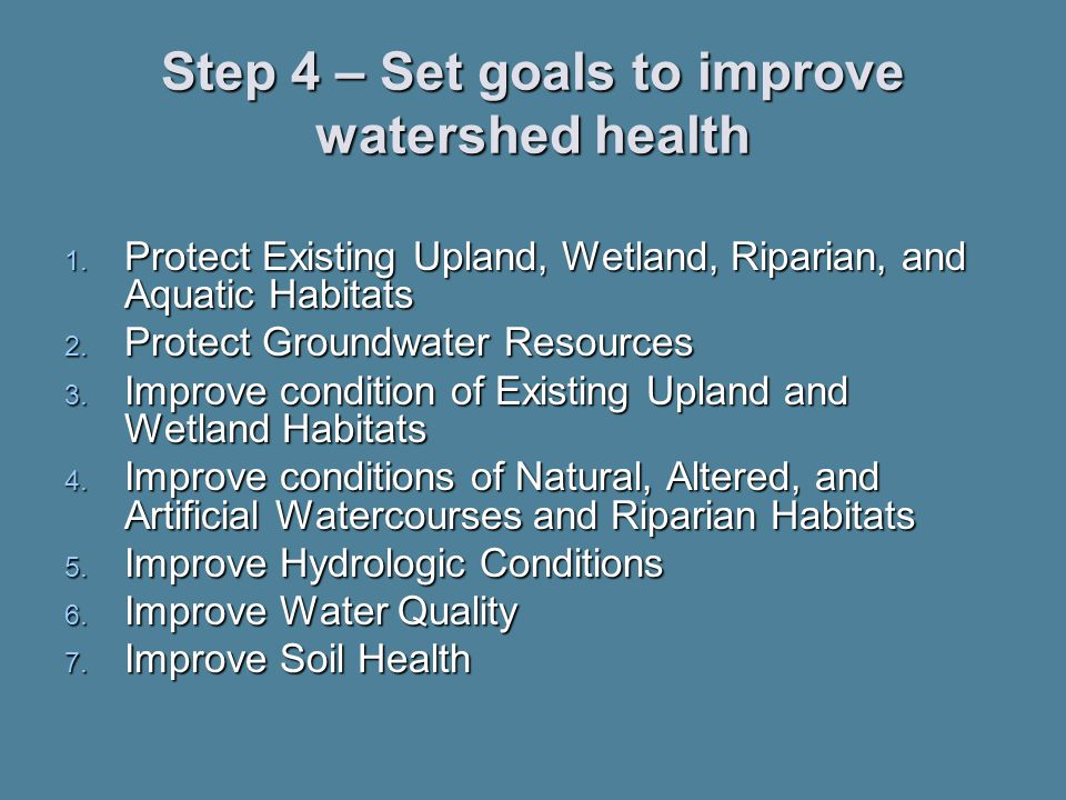 Step 4 – Set goals to improve watershed health 1.