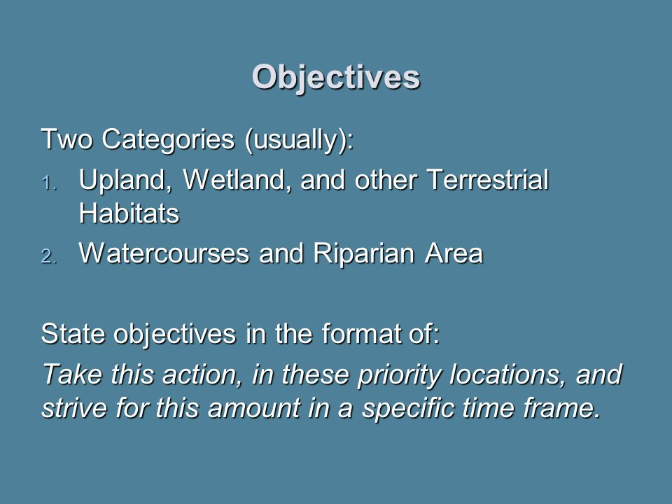 Objectives Two Categories (usually): 1. Upland, Wetland, and other Terrestrial Habitats 2.