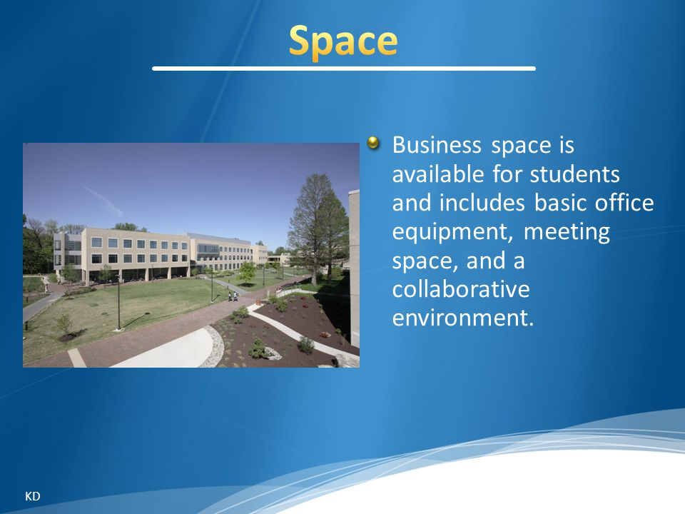 Business space is available for students and includes basic office equipment, meeting space, and a collaborative environment.