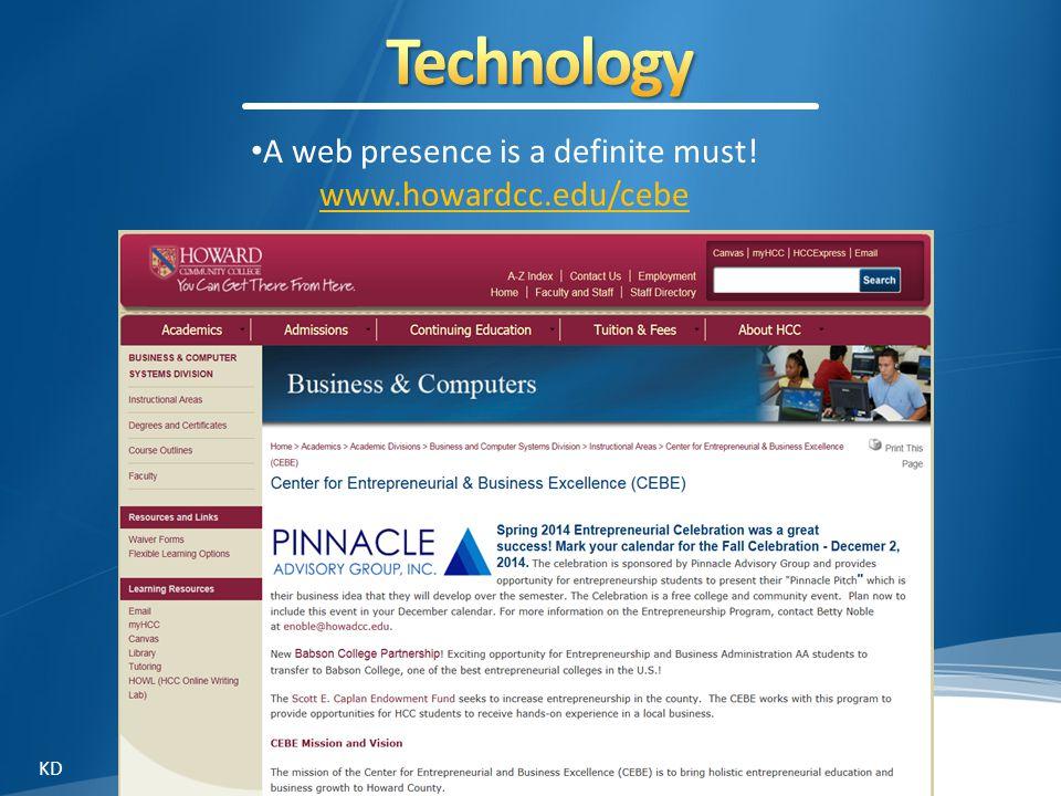 A web presence is a definite must! www.howardcc.edu/cebe KD