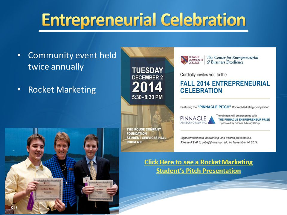 Community event held twice annually Rocket Marketing Click Here to see a Rocket Marketing Student's Pitch Presentation KD