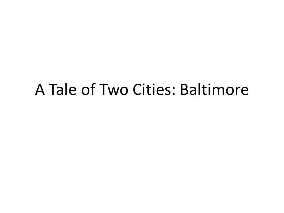 A Tale of Two Cities: Baltimore