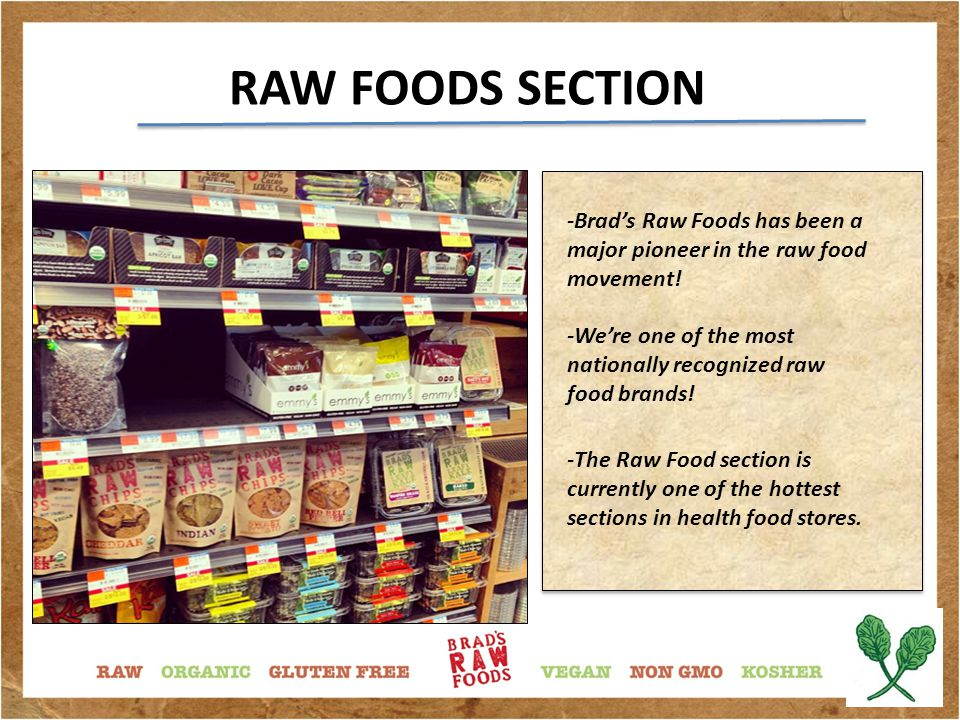 RAW FOODS SECTION -Brad's Raw Foods has been a major pioneer in the raw food movement.