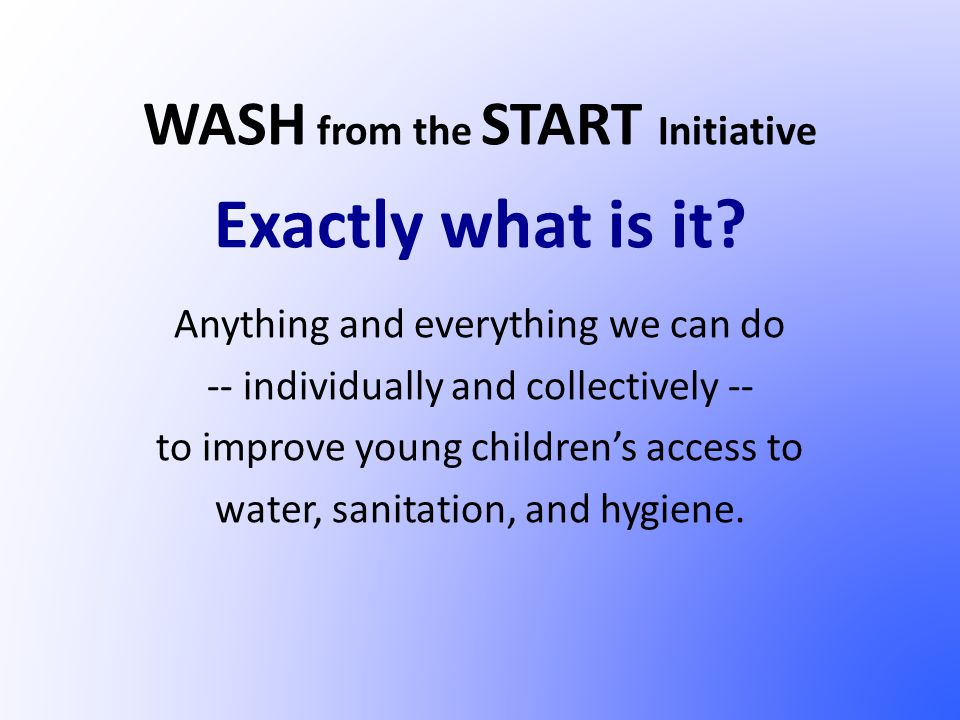 WASH from the START Initiative Exactly what is it.