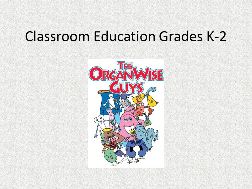 Classroom Education Grades K-2