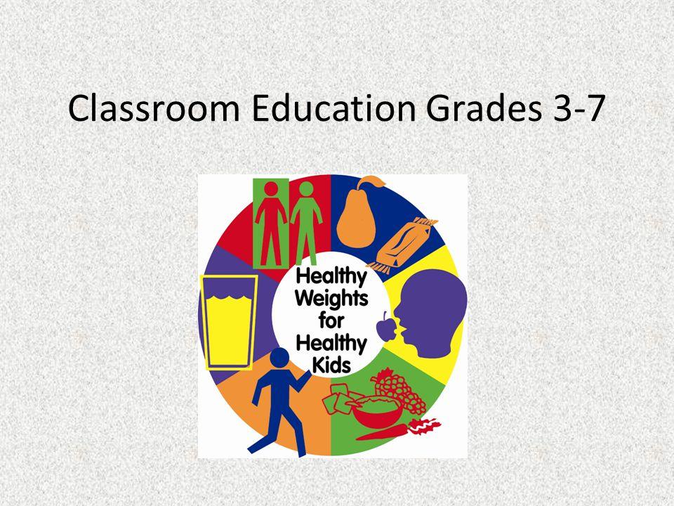 Classroom Education Grades 3-7