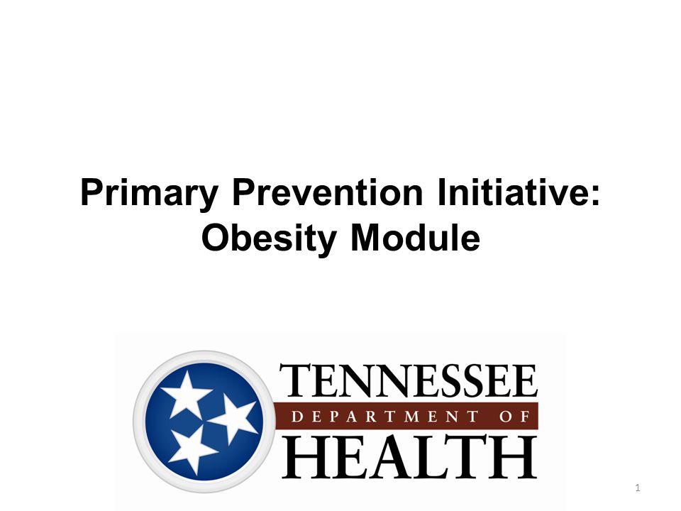 Primary Prevention Initiative: Obesity Module 1