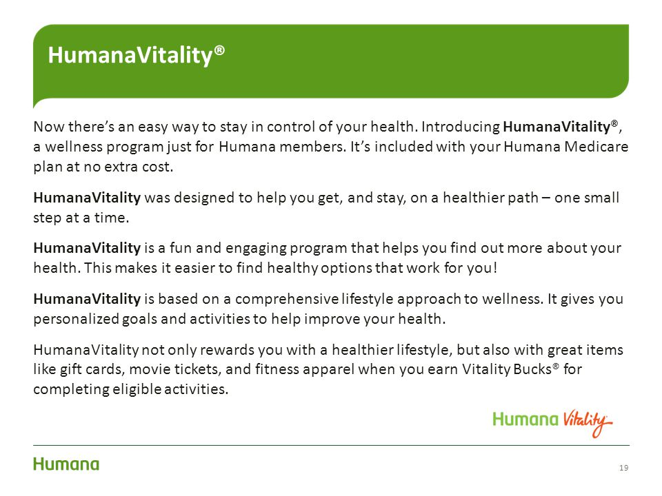 Now there's an easy way to stay in control of your health. Introducing HumanaVitality®, a wellness program just for Humana members. It's included with
