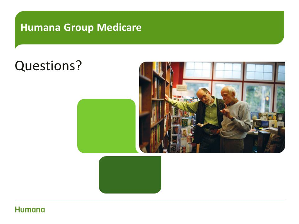 Humana Group Medicare Questions?