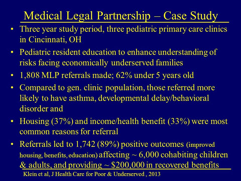 Medical Legal Partnership – Case Study Three year study period, three pediatric primary care clinics in Cincinnati, OH Pediatric resident education to