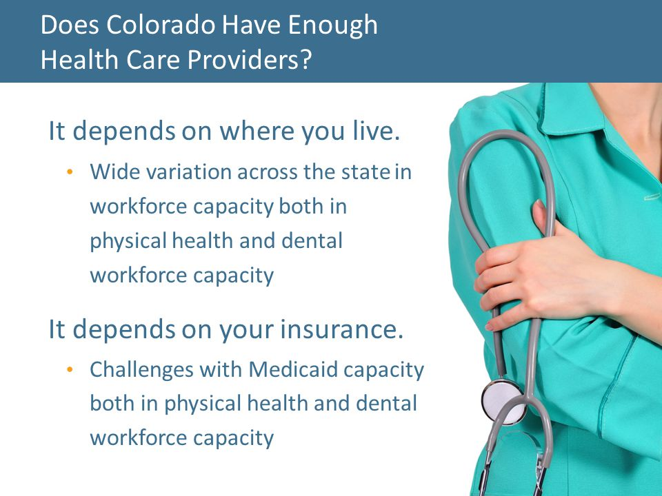 Does Colorado Have Enough Health Care Providers. It depends on where you live.