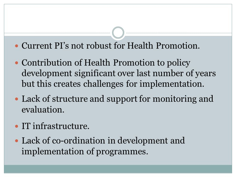 Current PI's not robust for Health Promotion.
