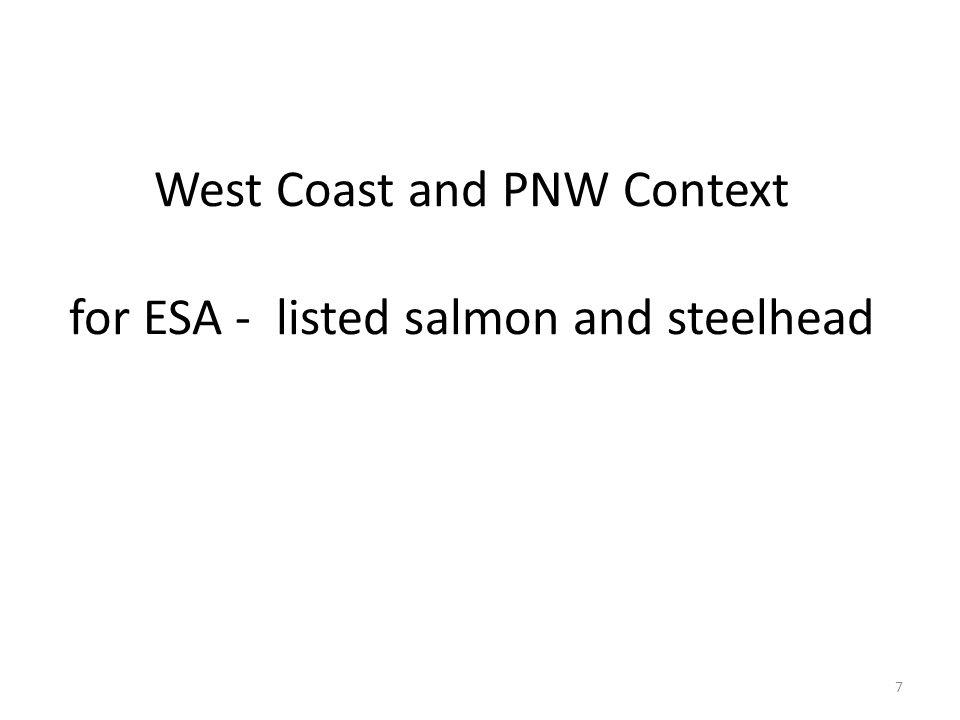 ESA-Listed Fish in the Willamette NOAA Fisheries/NMFS jurisdiction Upper Willamette River spring Chinook salmon Upper Willamette River winter steelhead 18