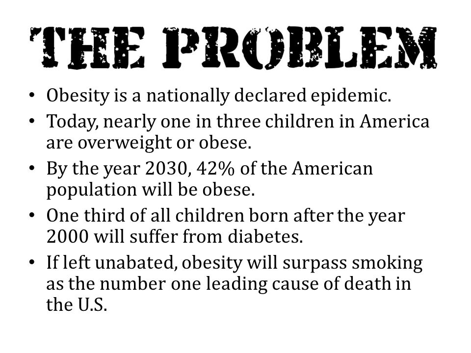 Obesity is a nationally declared epidemic.