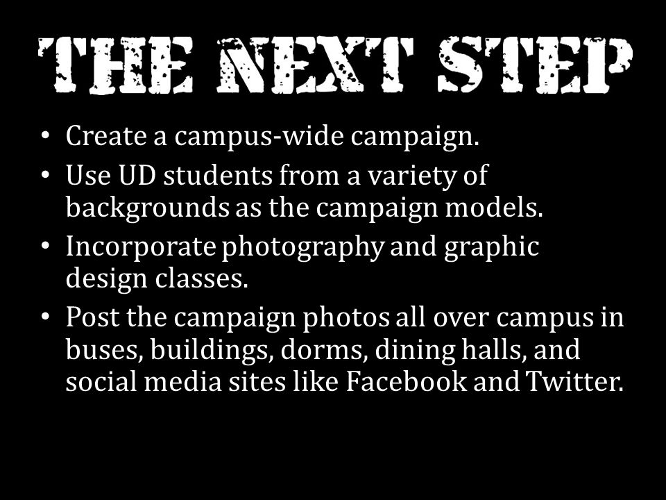 Create a campus-wide campaign.