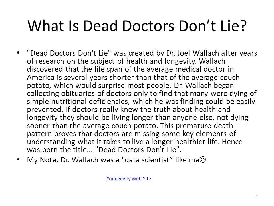 What Is Dead Doctors Don't Lie?